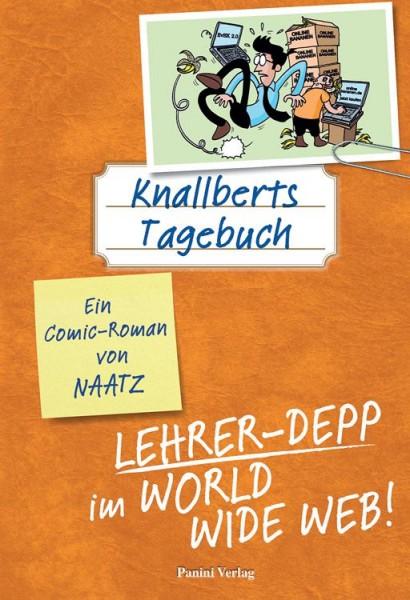 Knallberts Tagebuch 4: Lehrer-Depp im World Wide Web