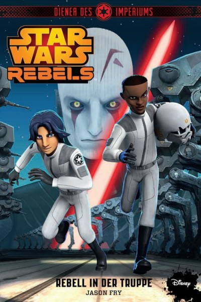 Star Wars: Rebels - Diener des Imperiums 2: Rebell in der Truppe