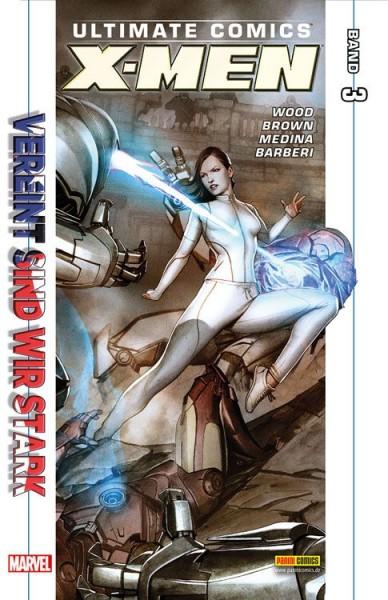 Ultimate Comics: X-Men 3 - Vereint sind wir stark