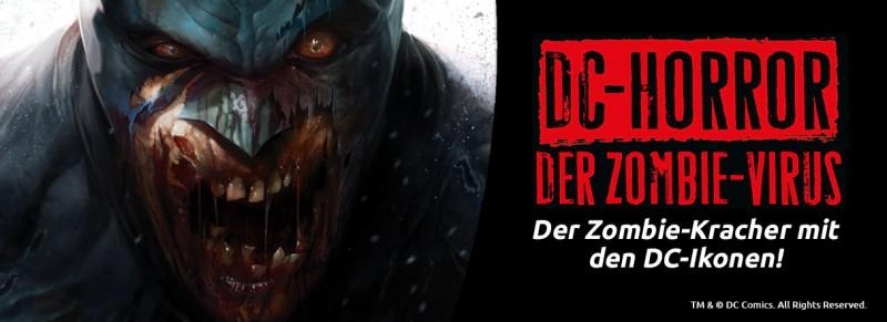 DC Horror – Der Zombie-Virus: Der Zombie-Kracher mit den DC-Ikonen