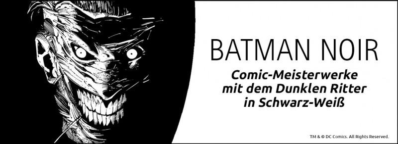 Batman Noir – Comic-Meisterwerke mit dem Dunklen Ritter in Schwarz-Weiß
