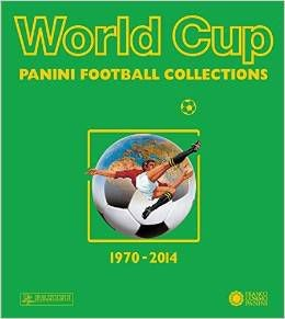 World Cup - Die Panini Fußballsticker 1970-2014