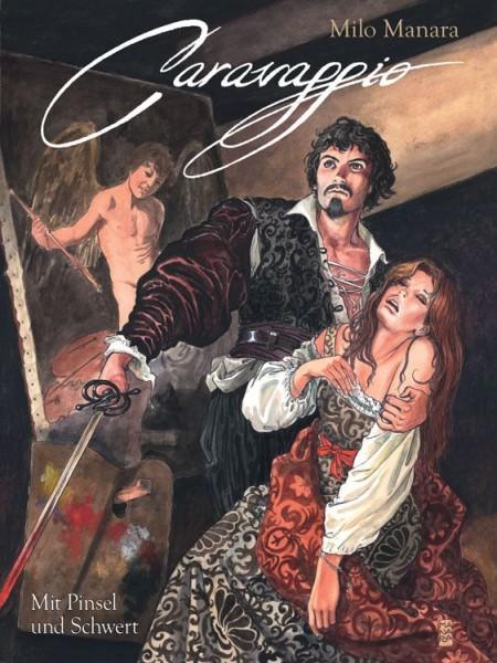 Milo Manara - Caravaggio Bd. 1: Mit Pinsel und Schwert