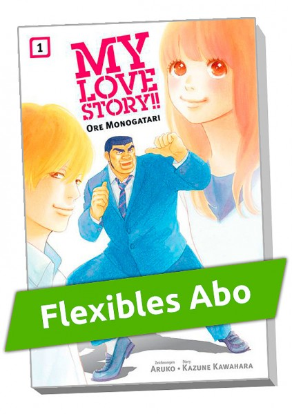 Flexibles Abo - My Love Story: Ore Monogatari