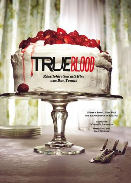 Das True-Blood-Kochbuch: Mit Biss aus Bon Temps