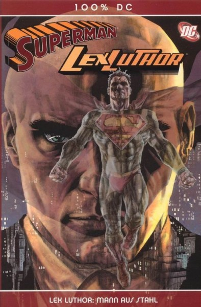 100% DC 1: Superman/Lex Luthor: Lex Luthor: Mann aus Stahl