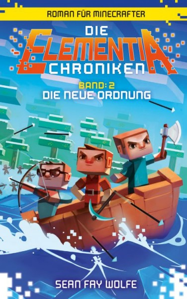 Minecraft - Die Elementia Chroniken 2: Die neue Ordnung