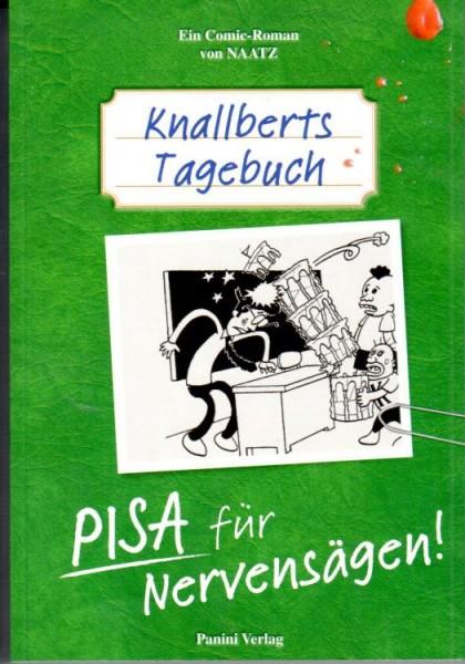 Knallberts Tagebuch 2 Pisa für Nervensägen!