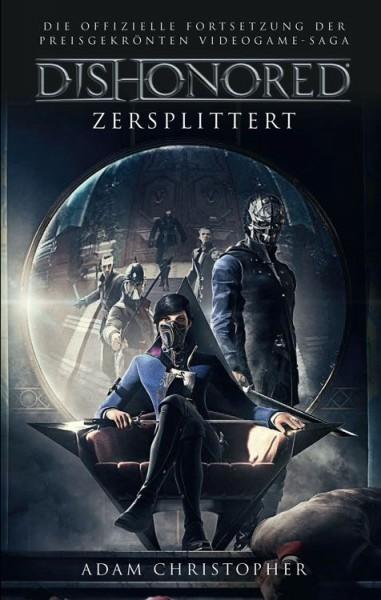 Dishonored: Zersplittert - Roman zum Game