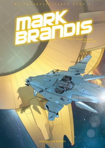 Mark Brandis: Weltraumpartisanen 4 - Aufstand der Roboter