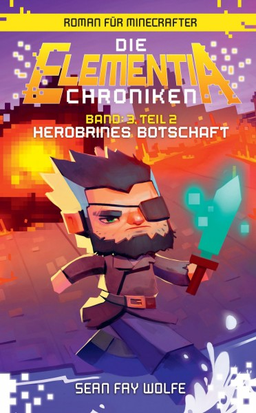 Minecraft - Die Elementia Chroniken 4: Herobrines Botschaft