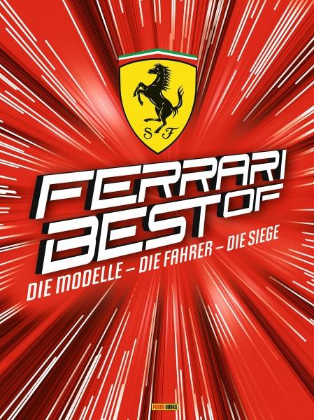Best of Ferrari: Die Modelle - Die Fahrer - Die Siege