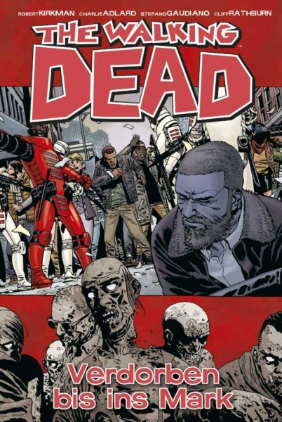 The Walking Dead 31: Verdorben bis ins Mark Cover