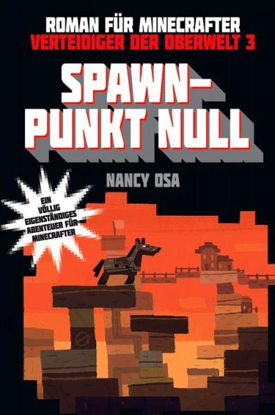 Minecraft: Verteidiger der Oberwelt 3: Spawn-Punkt Null