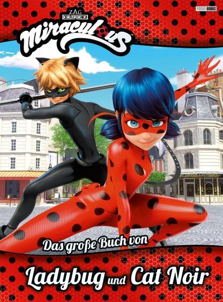 Miraculous - Das große Buch von Ladybug und Cat Noir