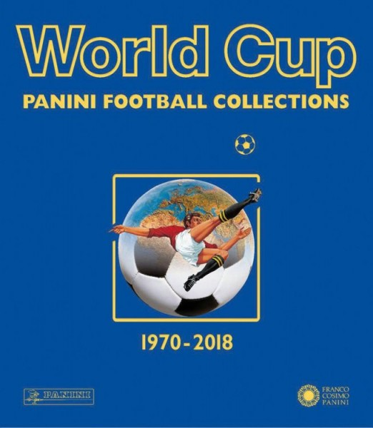 World Cup - Die Panini Fußballsticker 1970-2018