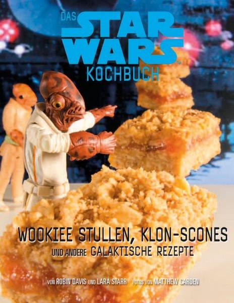 Das Star Wars Kochbuch: Wookiee Stullen, Klon-Scones und andere galaktische Rezepte