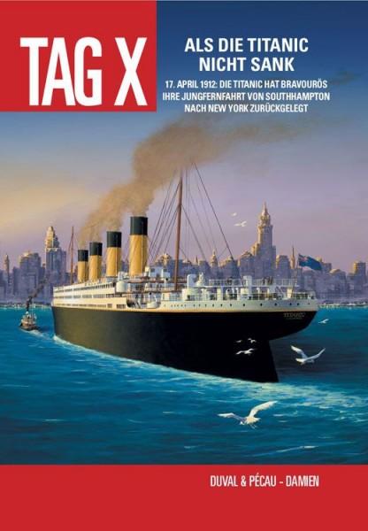 Der Tag X 4: Als die Titanic nicht sank