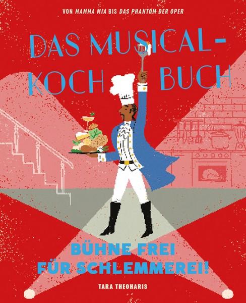 Das Musical-Kochbuch Bühne frei für Schlemmerei! Cover