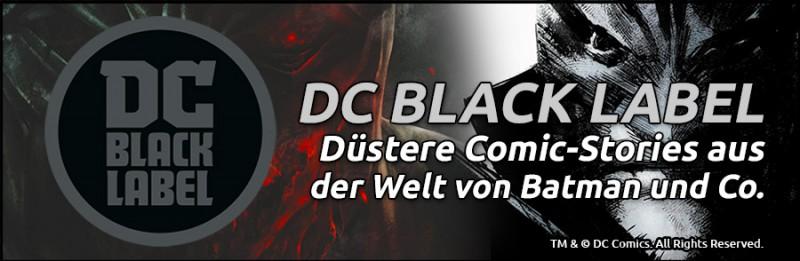 DC Black Label –Düstere Stories aus der Welt von Batman, Wonder Woman und Superman!