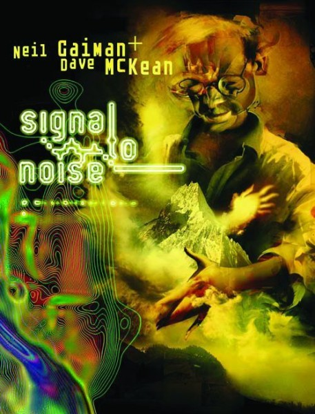 Neil Gaiman Bibliothek: Signal To Noise