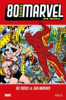 80 Jahre Marvel: Die 1940er - Die Fackel vs. Sub-Mariner Cover
