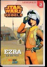 Star Wars: Rebels 2 - Ezra und der Pilot