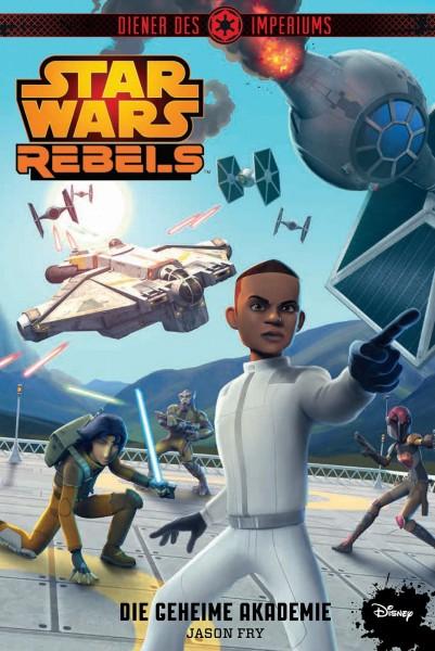Star Wars: Rebels - Diener des Imperiums 4: Die geheime Akademie