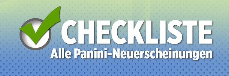 Checkliste – Alle Panini-Neuerscheinungen