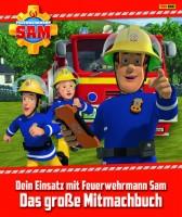 Feuerwehrmann Sam: Dein Einsatz mit Feuerwehrmann Sam - Das große Mitmachbuch Cover