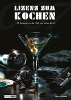 James Bond 007: Lizenz zum Kochen - Das inoffizielle Kochbuch Cover