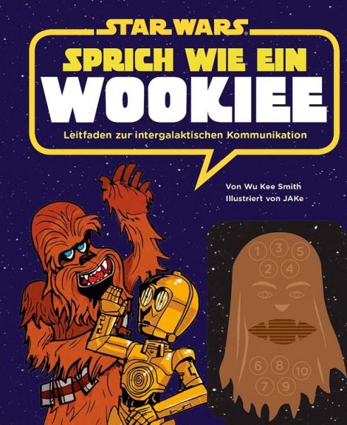 Star Wars: Sprich wie ein Wookiee - Leitfaden zur intergalaktischen Kommunikation