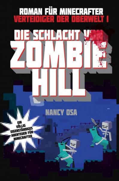 Minecraft: Verteidiger der Oberwelt 1: Die Schlacht von Zombie Hill