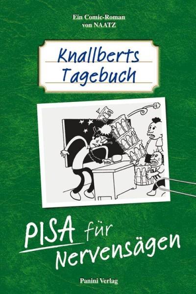 Knallberts Tagebuch 2: Pisa für Nervensägen!