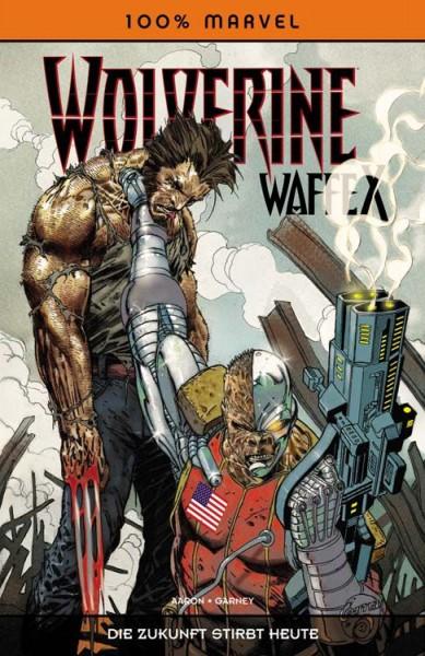 100% Marvel 56: Wolverine Waffe X - Die Zukunft stirbt heute
