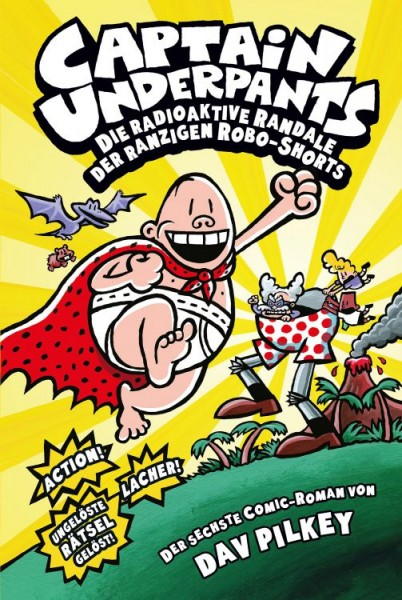 Captain Underpants 6: Die radioaktive Randale der Ranzigen Robo-Shorts