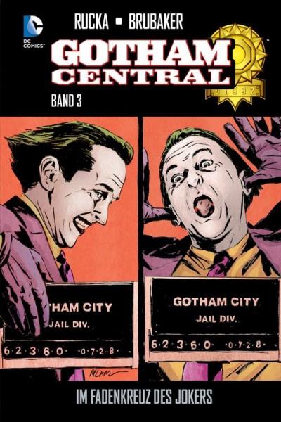 Gotham Central 3 - Im Fadenkreuz des Jokers Hardcover