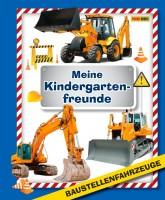 Baustellenfahrzeuge - Meine Kindergartenfreunde Cover