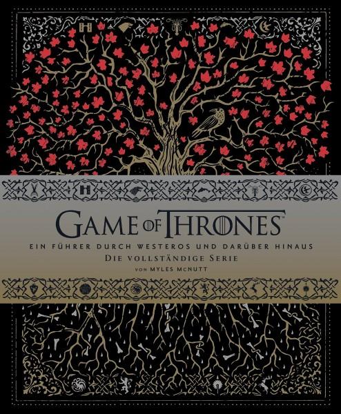 Game of Thrones: Die ganze Welt von Westeros und darüber hinaus