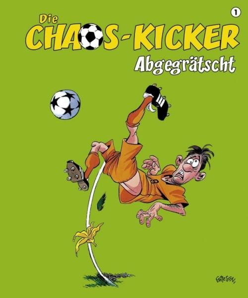 Die Chaos-Kicker 1: Abgegrätscht