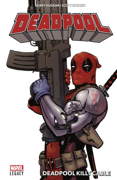 Marvel Legacy: Deadpool 1 - Deadpool killt Cable Hardcover