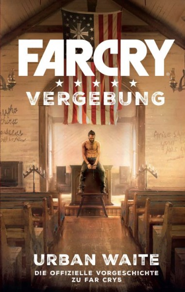 Far Cry: Vergebung - Roman zum Game