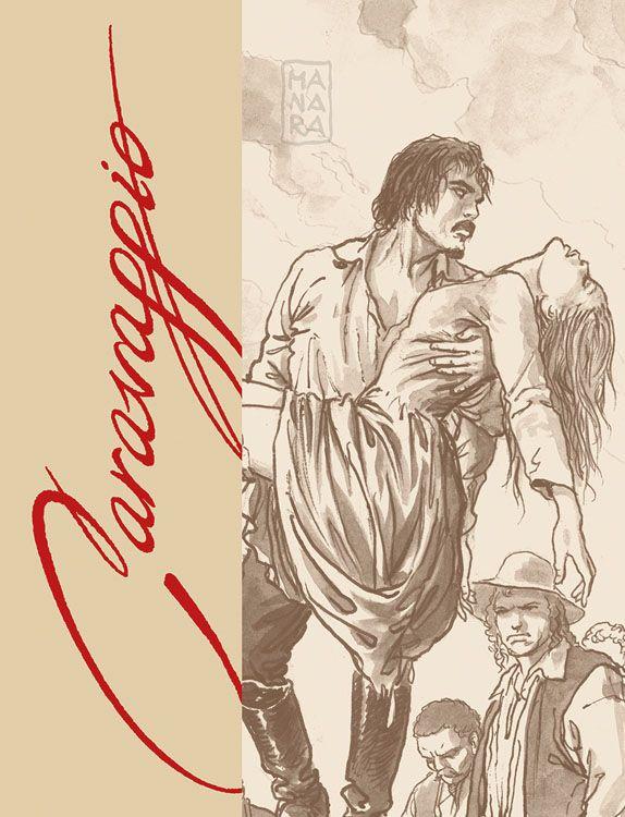 Milo Manara - Caravaggio Bd. 1: Mit...