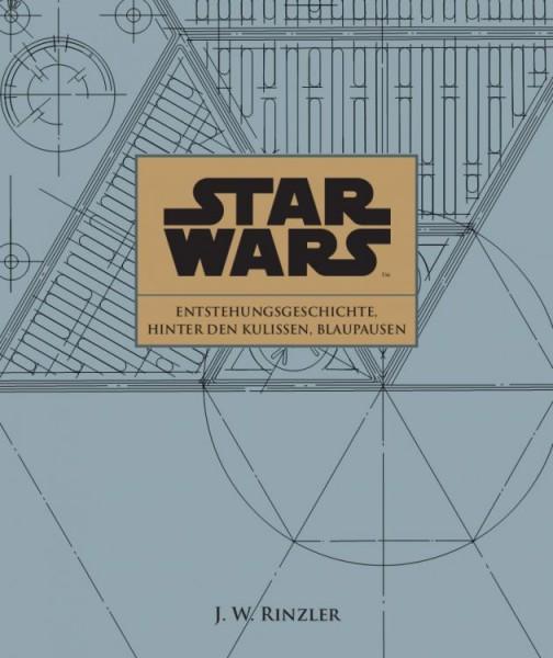 Star Wars - Hinter den Kulissen von Episode I-VI Entstehungsgeschichte und Blaupausen