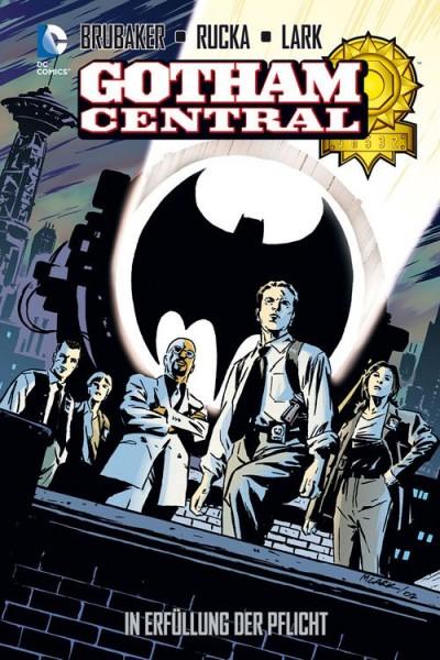 Gotham Central 1 - In Erfüllung der Pflicht Hardcover