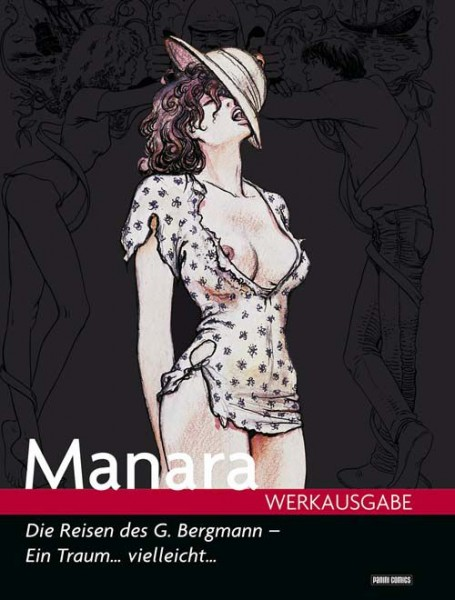 Milo Manara Werkausgabe 8: Die Reise des G. Bergmann - Ein Traum ... Vielleicht ...